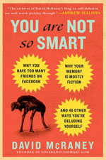 You Are Not So Smart, David McRaney