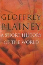 A Short History of the World, Geoffrey Blainey