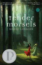 Tender Morsels, Margo Lanagan